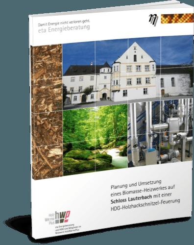 Projektbeispiel Biomasse-Heizwerk Schloss Lauterbach - eta Energieberatung